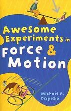 Awesome Experiments in Force & Motion (Awesome Experiments in)