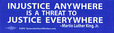 Injustice Anywhere Is A Threat To Justice Everywhere Small Bumper Sticker Decal