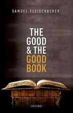 The Good and the Good Book : Revelation As a Guide to Life by Samuel...