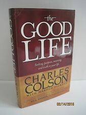 The Good Life: Seeking Purpose, Meaning, & Truth In Your Life, Charles Colson