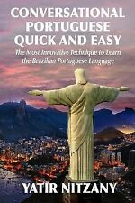 Portuguese Ser.: Coversational Portuguese Quick and Easy : The Most...