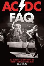 AC/DC FAQ: All Thats Left to Know About the Worlds True Rock n Roll Band (FAQ Se