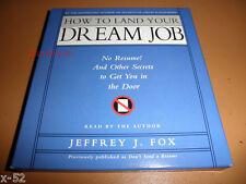 HOW to LAND Your DREAM JOB audio BOOK CD Jeffery J FOX no resume to get in door