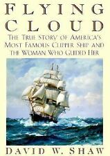 Flying Cloud: The True Story of America's Most Famous Clipper Ship and-ExLibrary