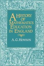 A History of Mathematics Education in England by Geoffrey Howson (2008,...