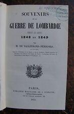 TALLEYRAND-PERIGORD M. DE: GUERRES DE LOMBARDIE 1848-1849, ROI DE SARDAIGNE....
