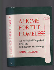 A Home for the Homeless: A Sociological Exegesis of I Peter, John H. Elliot 1981
