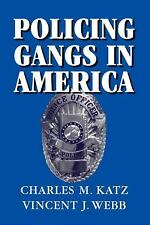Cambridge Studies in Criminology: Policing Gangs in America by Vincent J....