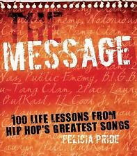 The Message: 100 Life Lessons from Hip-Hop's Greatest Songs-ExLibrary