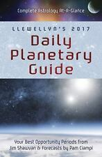 Llewellyn's 2017 Daily Planetary Guide : Complete Astrology At-A-Glance by...