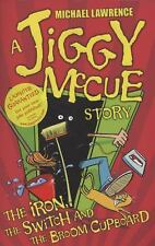 NEW - Jiggy McCue: The Iron, the Switch and the Broom Cupboard