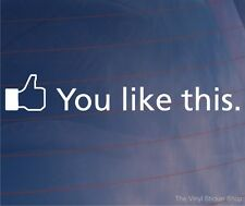 YOU LIKE THIS Thumbs Up 'FB' Funny Car/Van/Window/Bumper Vinyl Sticker/Decal