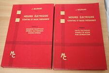 MESURES ELECTRIQUES CONTINU ET BASSE FREQUENCE par J. BAURAND  2 VOLUMES éd.1961