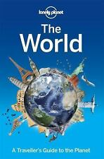 The World : A Traveller's Guide to the Planet by Lonely Planet (2014, Paperback)