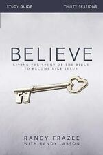 Believe Study Guide: Living the Story of the Bible to Become Like Jesus