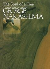 Soul of a Tree : A Woodworkers Reflections by George Nakashima (2012, Paperback)
