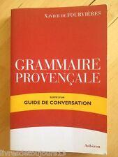Grammaire Provençale Suivi D'un Guide De Conversation - Xavier De Fourvière