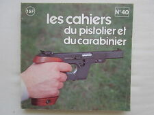 CAHIERS PISTOLIER CARABINIER N°40 WALTHER 22 OSP COURT HECKLER KOCH P 9 S