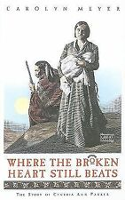 Where the Broken Heart Still Beats: The Story of Cynthia Ann Parker (Great Episo