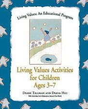 Living Values: Living Values Activities for Children Ages 3-7 by Diane...