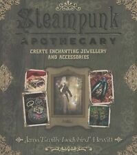 Steampunk Apothecary : Create Enchanting Jewellery and Accessories by Jema...