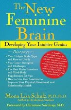 The New Feminine Brain: Developing Your Intuitive Genius Schulz M.D.  Ph.D., Mo