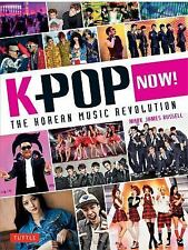 K-POP Now! : The Korean Music Revolution by Mark James Russell (2014, Paperback)
