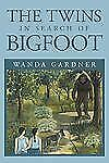 The Twins In Search of Bigfoot by Gardner, Wanda