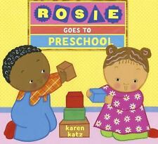 Rosie Goes to Preschool by Karen Katz c2015 NEW Hardcover