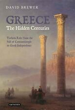 Greece, The Hidden Centuries: Turkish Rule from the Fall of Constantinople to Gr