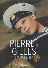 SAILORS & SEA ICONS - PIERRE ET GILLES - TASCHEN