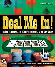 GLENN McDONALD ~ DEAL ME IN - ONLINE CARDROOMS -BIG TOURNAMENTS & THE NEW POKER