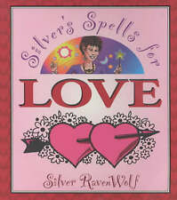SILVER'S SPELLS FOR LOVE: GETTING IT. KEEPING IT. TOSSING IT. (Silver Ravenwolf)