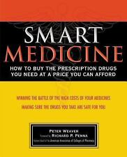 Smart Medicine : How to Buy the Prescription Drugs You Need at a Price You...