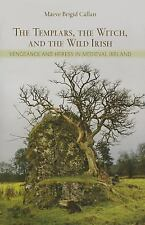The Templars, the Witch, and the Wild Irish : Vengeance and Heresy in...