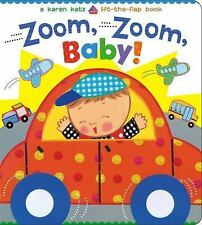 Zoom, Zoom, Baby! : A Karen Katz Lift-The-Flap Book by Karen Katz (2014, Board B