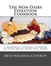 The Non-Dairy Evolution Cookbook: A Modernist Culinary Approach to Plant-Based,