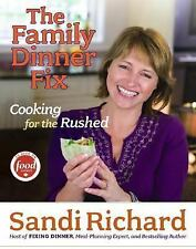 The Family Dinner Fix: Cooking for the Rushed-ExLibrary