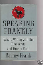 SPEAKING FRANKLY- HOW TO FIX THE DEMOCRATIC PARTY -BARNEY FRANK SIGNED HB 1ST
