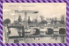 CPA 80 - ABBEVILLE - le pont levis su la somma