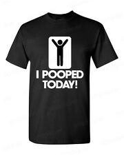 I Pooped Today Funny T SHIRT Stick Figure Humor Tee
