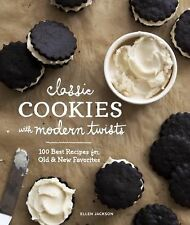 Classic Cookies with Modern Twists : 100 Best Recipes for Old and New...