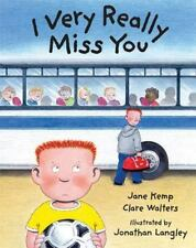 I Very Really Miss You Walters, Clare, Kemp, Jane Hardcover