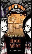 High Wire (Edgar & Ellen) By Charles Ogden HARD COVER