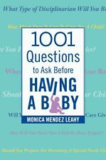 1001 Questions to Ask Before Having a Baby by Monica Mendez Leahy (2013,...