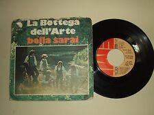 """La Bottega Dell'Arte / Bella Sarai–Disco Vinile 45 Giri 7"""" Stampa Italia 1978"""