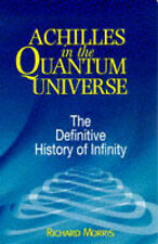 Achilles in the Quantum Universe: Definitive History of Infinity, Richard Morris