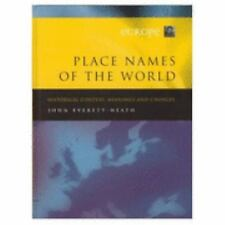 Place Names of the World Volume 1, Europe: Historical Context, Meanings, and Cha