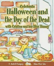 Cuentos para Celebrar / Stories to Celebrate Ser.: Celebrate Halloween and...