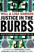 Justice in the Burbs : Being the Hands of Jesus Wherever You Live by Lisa Samson
